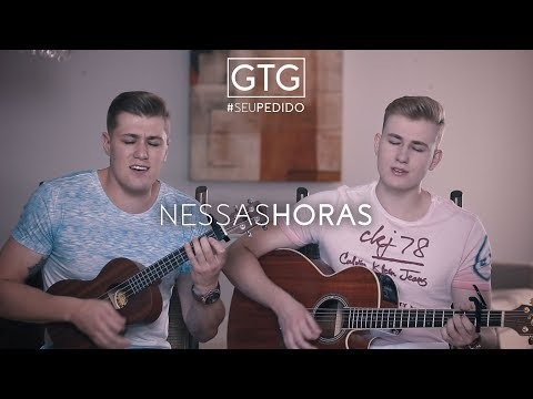 GTG - NESSAS HORAS (MATHEUS & KAUAN COVER) #SEUPEDIDO
