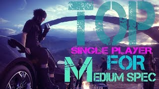 Top 10 Best Single Player Games for Medium Spec PC You Should Play [2018]