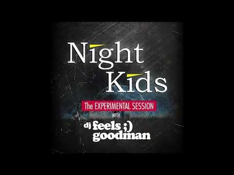 DJ Feels Goodman - The Night Kids 15 [Progressive House / Trance Experiment]
