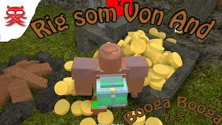 Rig som Von And - Episode 5 Booga Booga - Dansk Roblox