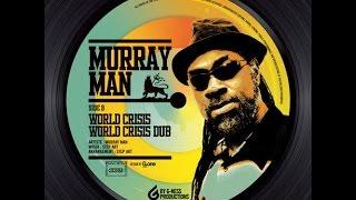 """World Crisis"" - Murray Man (G-Ness Productions)"