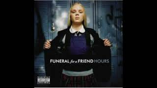 Funeral For A Friend - Hours (Full Album) HQ