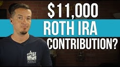 $11000 Roth IRA contribution!?!