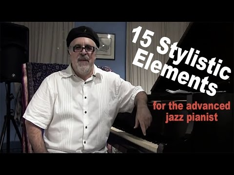 15 Stylistic Elements for the Advanced Jazz Pianist - Master