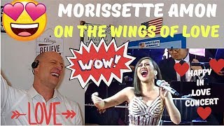 MORISSETTE AMON  - On the Wings of Love (Happy In Love Concert) | REACTION! LOVE!