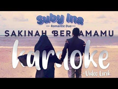 KARAOKE SAKINAH BERSAMAMU By : Suby-Ina (Romantic Duo)