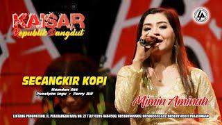 SECANGKIR KOPI ( HAMDAN ATT ) COVER   MIMIN AMINAH || KAISAR RD