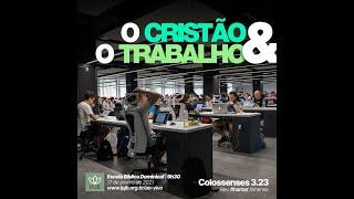 EBD - Colossenses 3.23 - O Cristão e o Trabalho - Rev. Ithamar Ximenes
