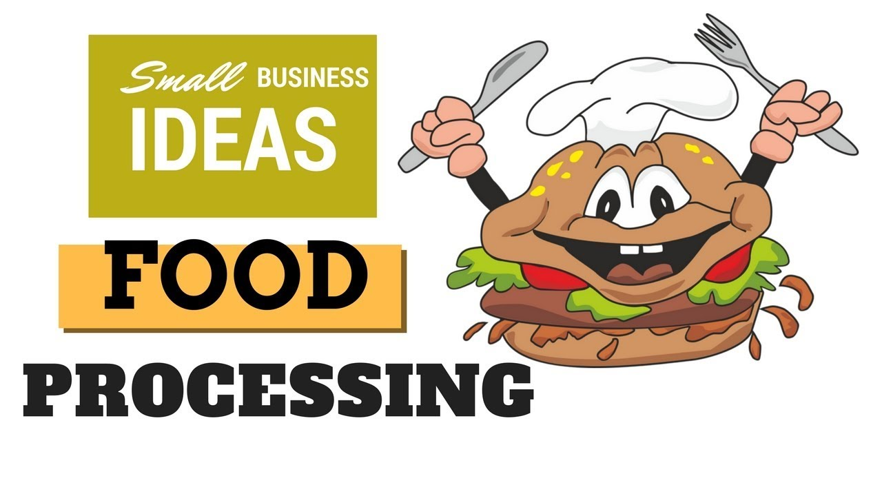 43 Small Food Manufacturing And Processing Business Ideas For 2018