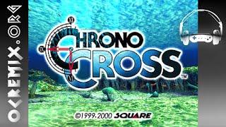 OC ReMix #2682: Chrono Cross