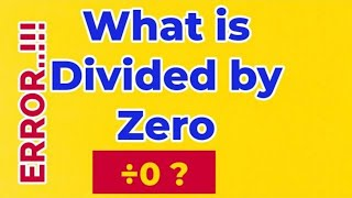 Dividing By Zero|division by zero|What is divided by zero|Division by zero Explained Hindi