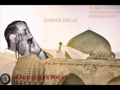 Dengbej H.Abdulkerim,Şakıro,Kazo=Hawer Delal