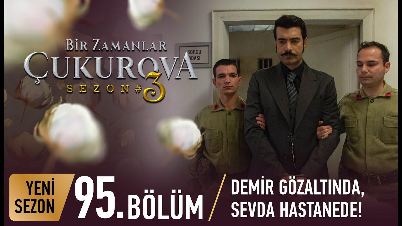 Download Bir Zamanlar Çukurova 95. Bölüm