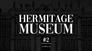 The State Hermitage Museum: A collection of 200 artworks #2 | LearnFromMasters