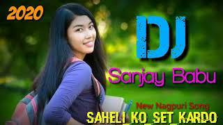 Saheli_Ko_Set_Kardo // New Nagpuri song 202O // Dj Sanjay Babu Brindawan