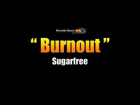 BURNOUT -  Sugarfree (Karaoke)