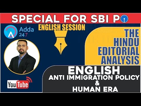 THE HINDU EDITORIAL DISCUSSION - ENGLISH ANTI IMMIGRATION POLICY & HUMAN ERA - 22th Feb