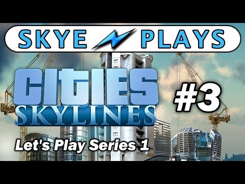 Cities: Skylines Lets Play Part 3 ► Districts, Health and Fire ◀ Gameplay / Tips