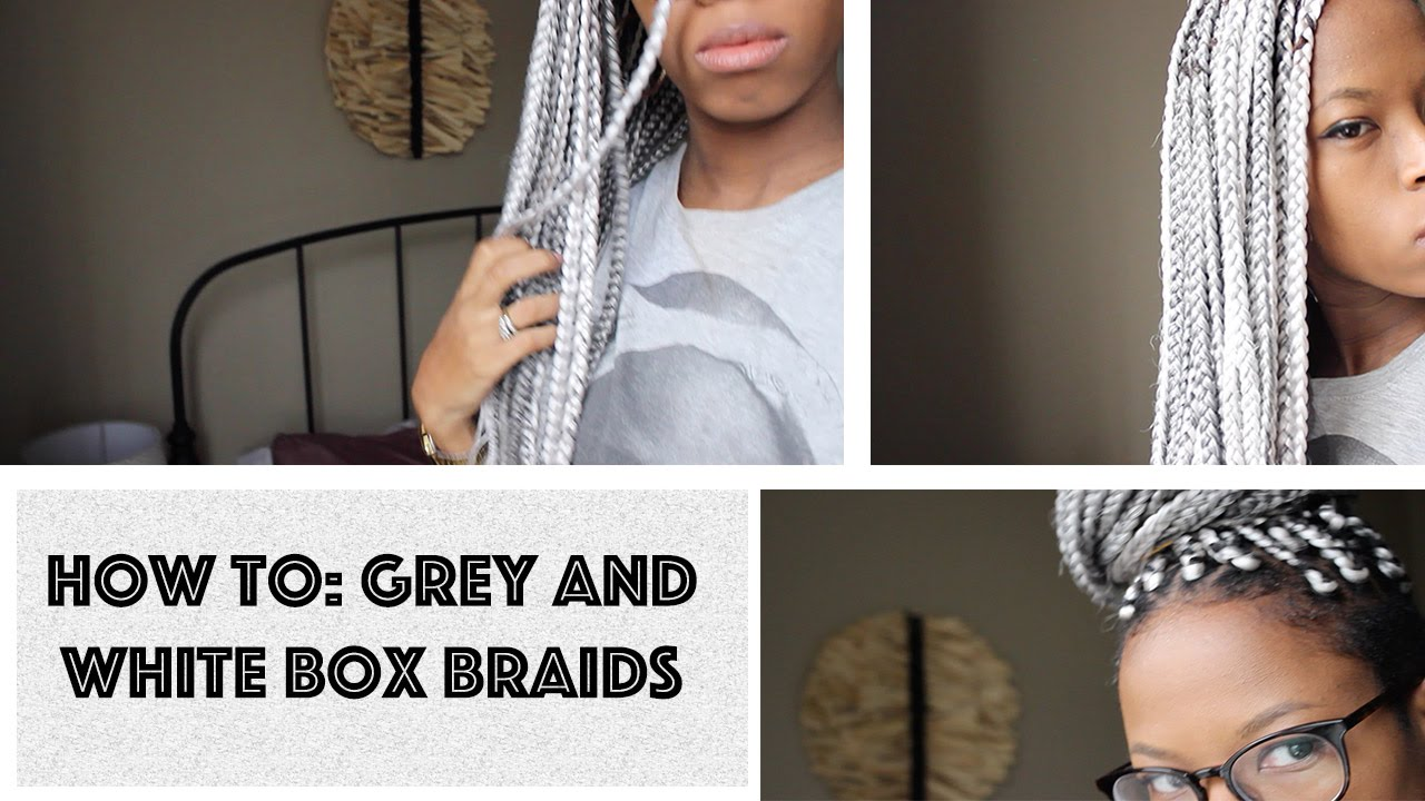 How To Grey And White Box Braids For Under 20 Youtube