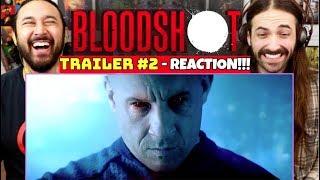 BLOODSHOT | TRAILER #2 - REACTION!!!