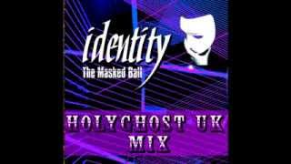 IDENTITY |The Masked Ball 5/4/2014 HolyGhost UK mix