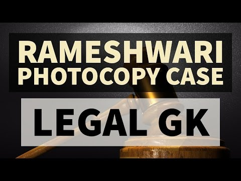 Rameshwari Photocopy Case 2016 - UPSC/CLAT - Burning LEGAL ISSUES