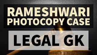 Rameshwari Photocopy Case 2016 UPSC/CLAT Burning LEGAL ISSUES