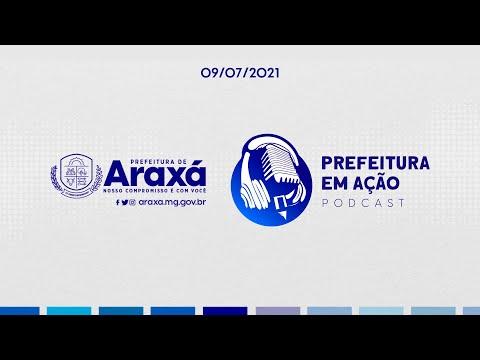 #004 - PodCast Prefeitura em Ação 09.07.2021 • 2021/2024