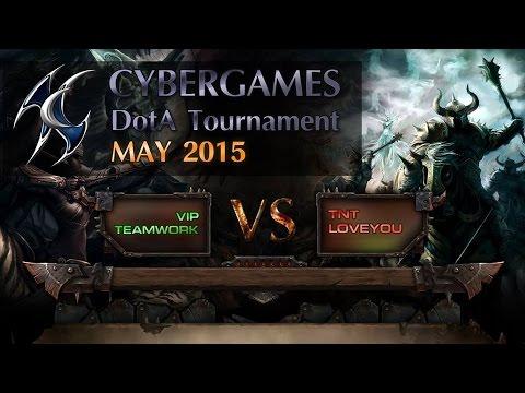 CyberGames DotA May 2015 - Round 3 - VIP Teamwork vs TNT-LOVEYOU