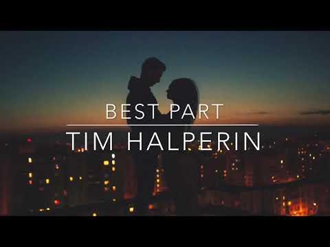 best-part---tim-halperin-(lyrics)