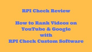 RPI Check Review How to Rank Videos on YouTube & Google with RPI Check Custom Software