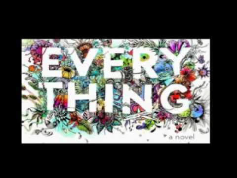 Everything Everything Part 5