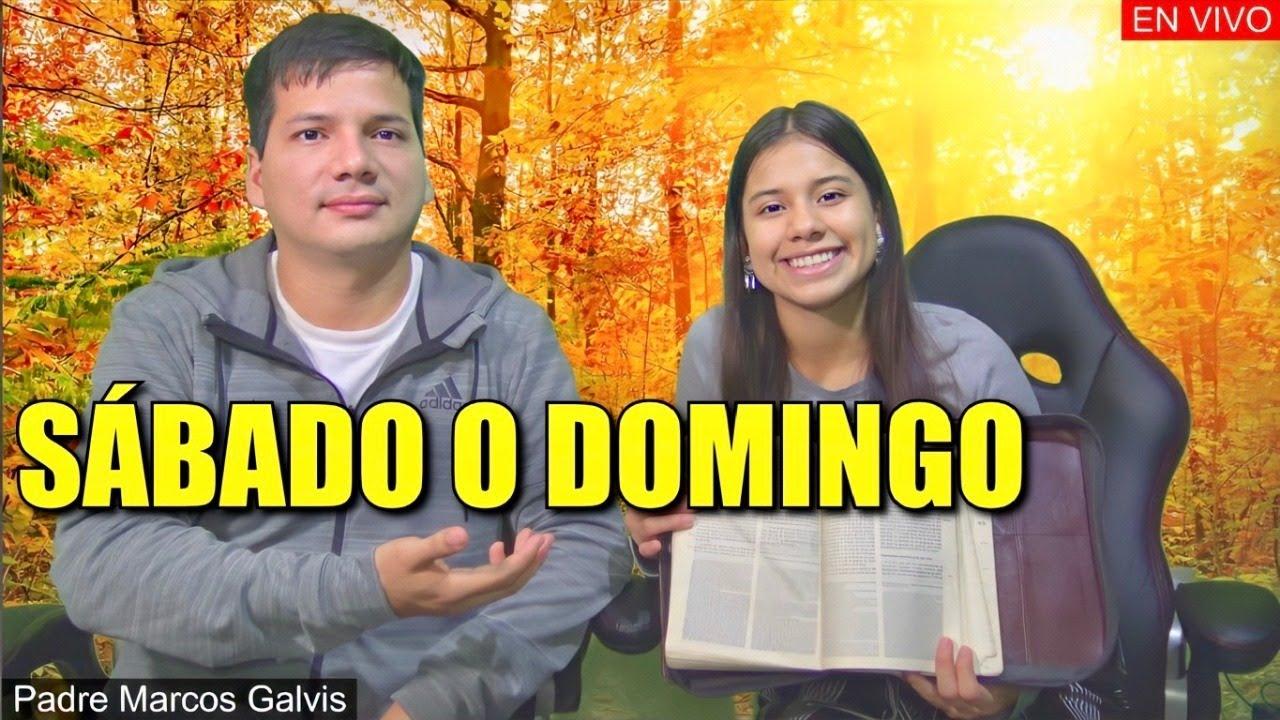 SÁBADO O DOMINGO ¿CUAL ES EL DÍA DEL SEÑOR? - Padre Marcos Galvis EN VIVO