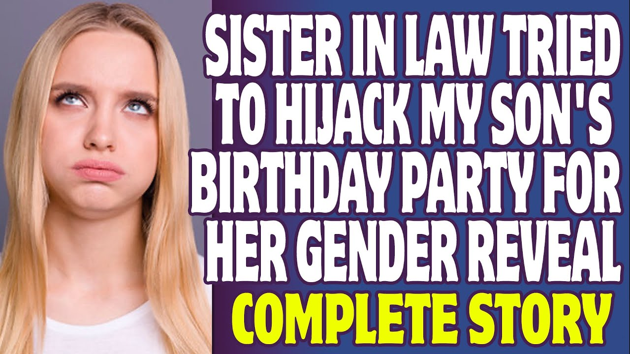 r/Entitledparents My Sister In Law Tried To Hijack My Son's Birthday Party For Her Gender Reveal