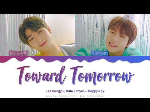 H&D (Hangyul, Dohyon) - ' Toward Tomorrow' Lyrics Color Coded (Han/Rom/Eng)