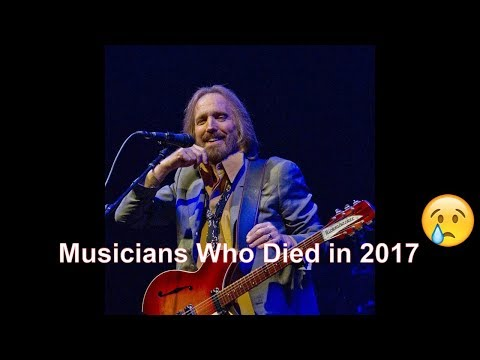 Musicians Who Died in 2017 - Famous People.
