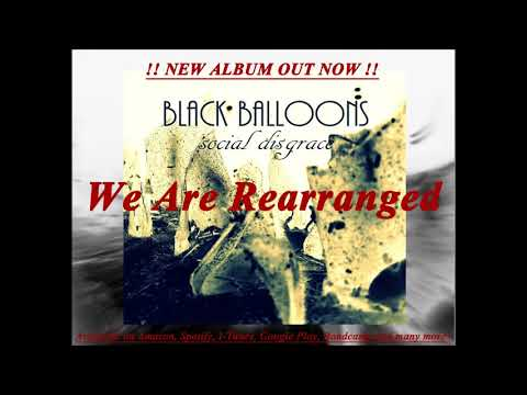 BLACK BALLOONS - We Are Rearranged - social disgrace