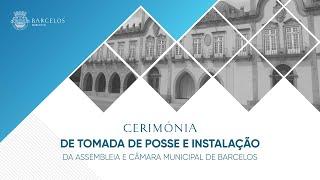 CERIMÓNIA DE TOMADA DE POSSE E INSTALAÇÃO DA ASSEMBLEIA E CÂMARA MUNICIPAL DE BARCELOS