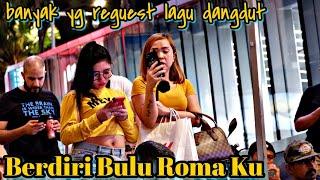 Download lagu Berdiri Bulu Roma Ku Lagu dangdut masa dlu banyak mintak fresh buskers bawak lagu dangdut
