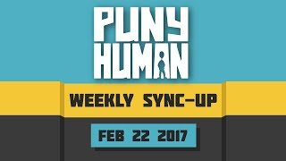 Weekly Sync-up (Patreon Live Stream!) - February 22nd, 2018