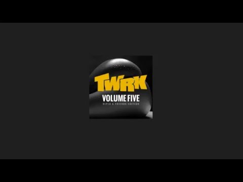 TWRK - VOLUME Five [Diplo & Friends Edition]
