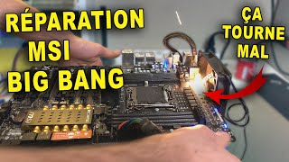 Réparation d'une MSI Big Bang XPOWER II !