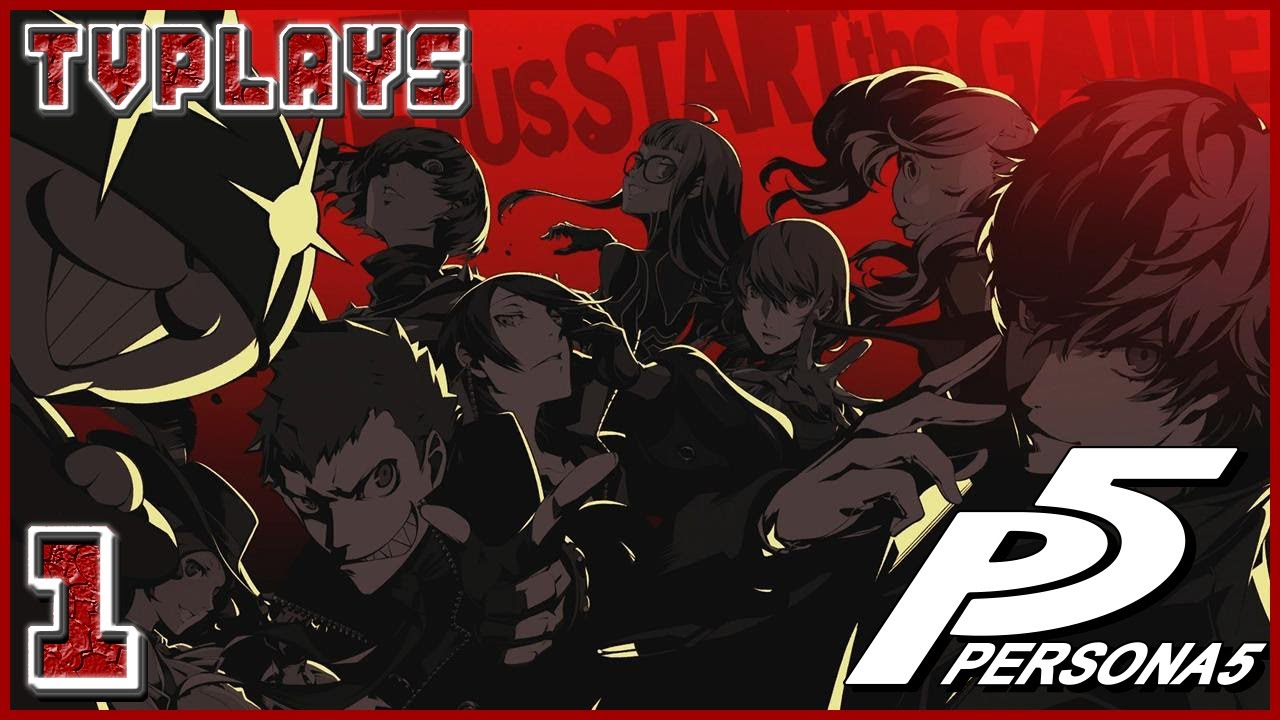 Let S Play Persona 5 1 Let Us Start The Game Youtube