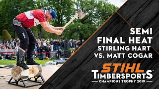 SEMI FINAL Hart vs Cogar // Kungsbacka (SWE) 2019 // STIHL TIMBERSPORTS® Champions Trophy