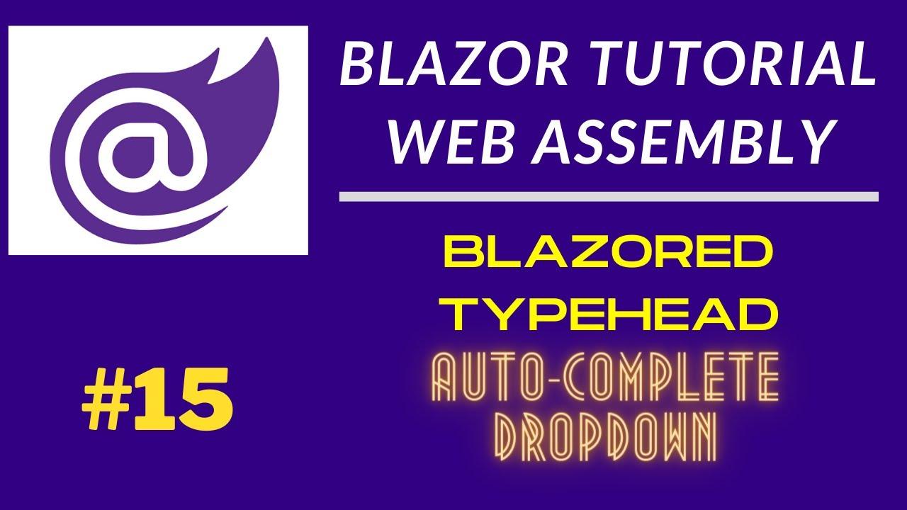 Blazored Typehead   Blazor AutoComplete Dropdown