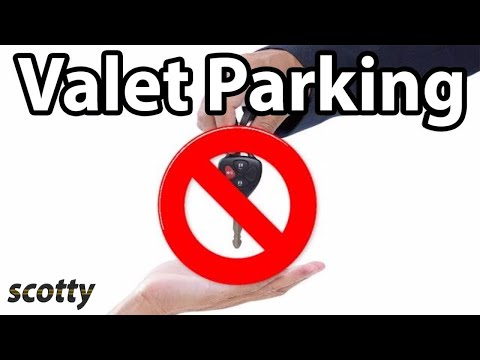 Why NOT To Use Valet Parking