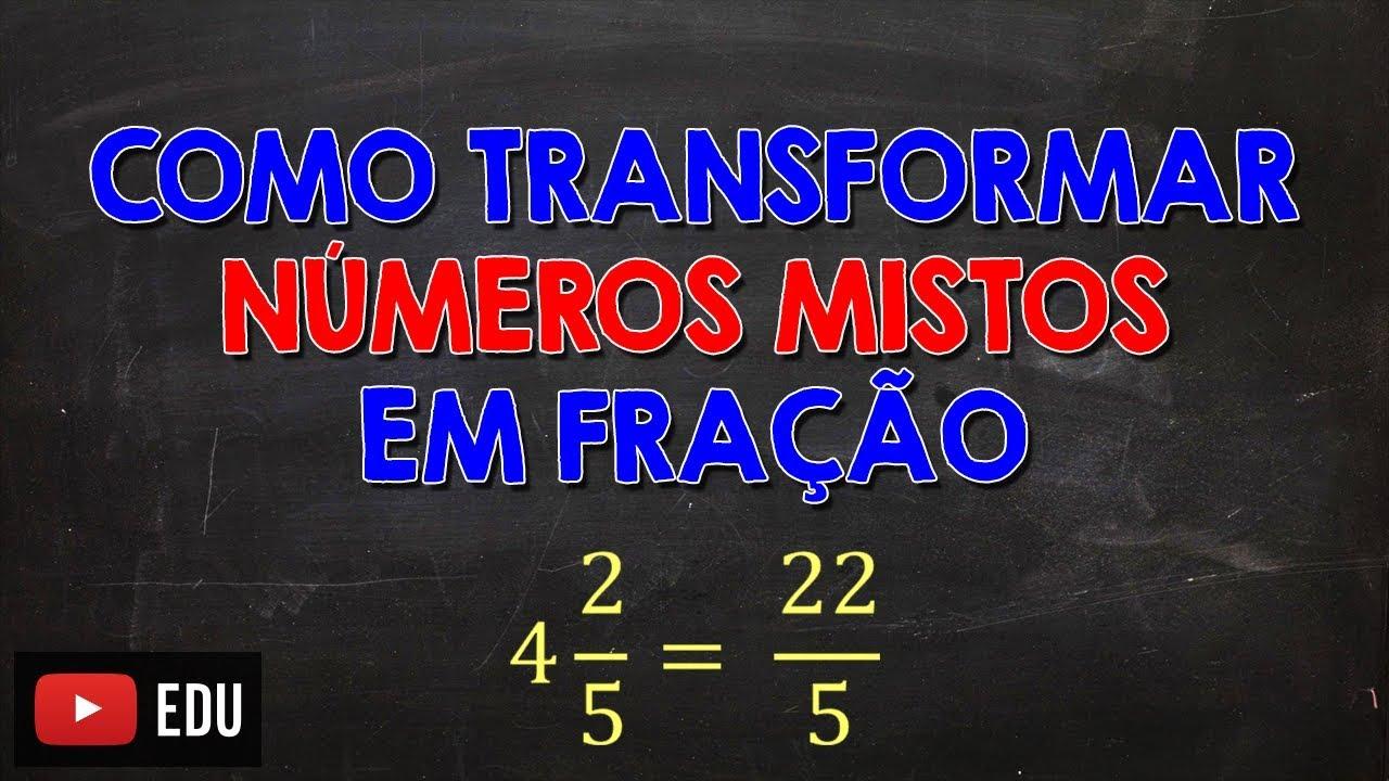 Como Transformar Números Mistos em Fração Imprópria