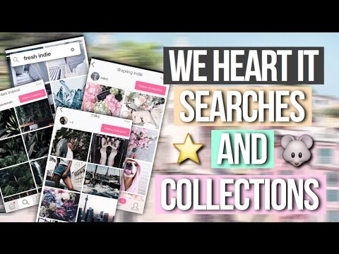 We Heart It searches/collections || Editing Multi