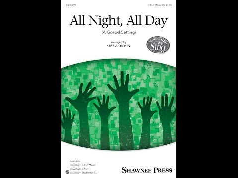 All Night, All Day (3-Part Mixed)  - Arranged by Greg Gilpin