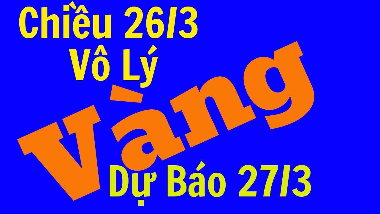 Giá Vàng Chiều Hôm Nay Ngày 26/3/2020-Dự Báo 27/3 Vàng SJC 9999 24k Bao Nhiêu 1 Chỉ